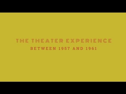 The theater experience, between 1957 and 1961