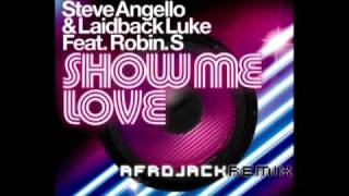 Steve Angello & Laidback Luke Ft Robin S - Show Me Love (Afrojack Remix) HQ