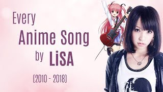 Every Anime Song by LiSA (2010-2018)