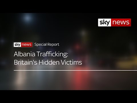 Special report: Albania's human trafficking - Britain's hidden victims