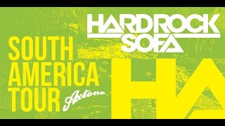 Hard Rock Sofa - South America Tour (Dec/Jan)