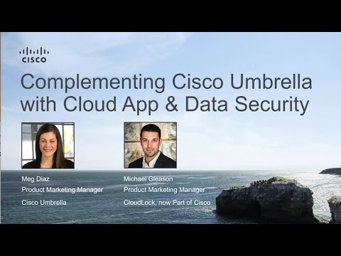 Complementing Cisco Umbrella with Cloud Application and Data Security