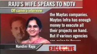 Wife says Raju was trying to save Satyam