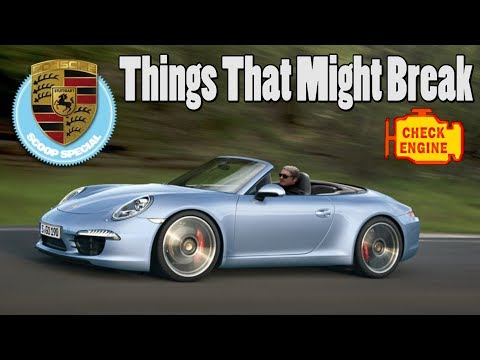Porsche 991 911 Things That Will Break (2012 to 2019 models)
