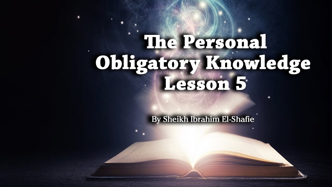 The personal obligatory knowledge 5 sheikh ibrahim el shafie youtube the personal obligatory knowledge 5 sheikh ibrahim el shafie altavistaventures Gallery
