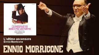 Ennio Morricone - L'ultimo ascensore - La Proprietà Non E' Piu' Un Furto (1973)