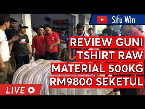 REVIEW GUNI TSHIRT RAW MATERIAL 500KG RM9800 SEKETUL