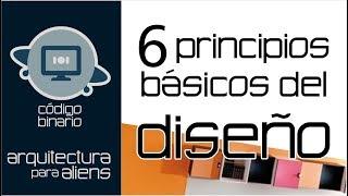 Los Seis Principios del Diseño - Código Binario - Arquitectura para Aliens