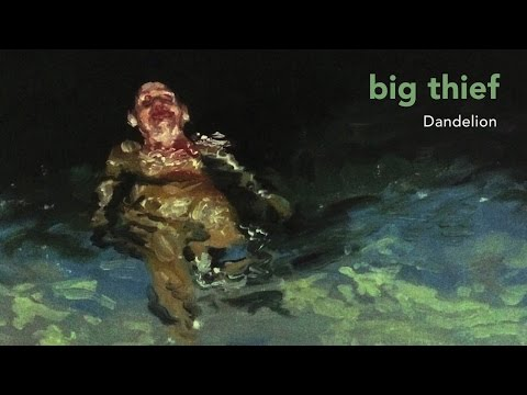 Big Thief - Dandelion