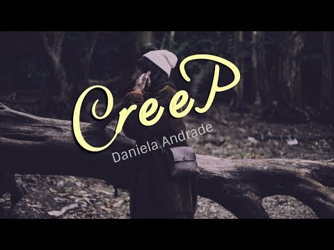 Creep-Daniela Andrade (Lyrics)