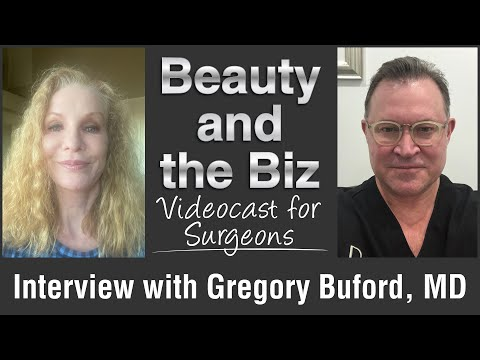 Beauty and the Biz: Interview with Gregory Buford, MD