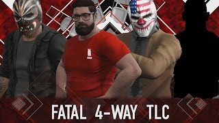 PAYDAY RUMBLE - 4 MAN TLC (WITH MYSTERY COMPETITOR)