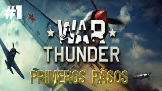 War Thunder Gameplay Español #1 Primeros Pasos