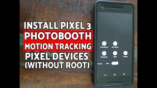 Install Pixel 3 Camera Photobooth & Motion Auto Focus on Pixel/Pixel XL/Pixel 2/Pixel 2 XL