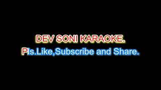 Saajan mera us Paar hai. Karaoke with lyrics by DEV SONI. Pls.Like, Subscribe and Share.