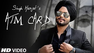 Atm Card Singh Harjot Full Song Daoud Happy Pandori Latest Punjabi Songs 2019