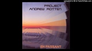 Project Andrew Rotten - Again & again