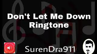 The Chainsmokers - Don't Let Me Down ft. Daya || Ringtone By SurenDra911