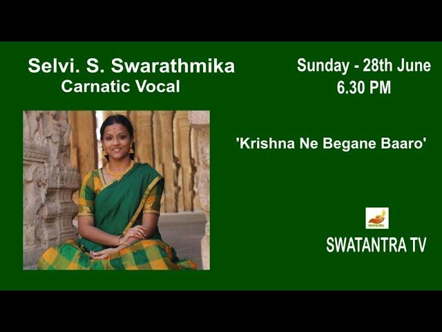 Swatantra Digital Concert by Selvi. S. Swarathmika on 'Krishna Ne Begane Baaro;