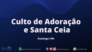 Culto Online e Santa Ceia - 01 de agosto de 2021