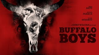 Official Trailer BUFFALO BOYS (2018)