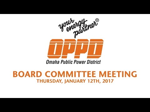 OPPD Board Committee Meeting - Thursday January 12th, 2017
