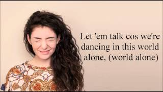 Repeat youtube video Lorde - A World Alone (Lyrics)
