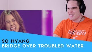 Voice Teacher Reacts to So Hyang - Bridge Over Troubled Water