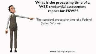What is the processing time of a WES credential assessment report for FSWP?