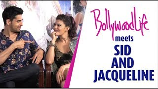 Exclusive Interview | Jacqueline and Sidharth put their HOT CHEMISTRY on display
