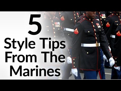 5 Style Tips From The Marine Corps | Military Clothing Hacks To Improve Your Appearance