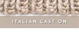 The Italian Cast On :: Knitting Cast On #11 :: Right Handed