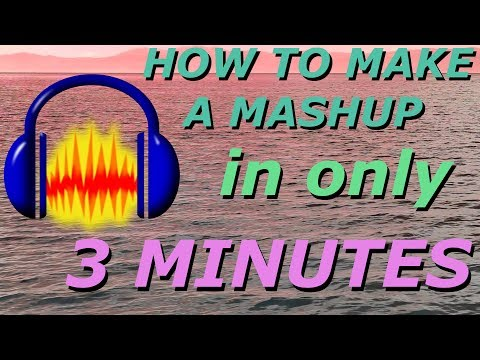 [2018] HOW TO MAKE A MASHUP IN ONLY 3 MINUTES (Audacity)