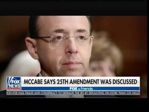 McCabe Disputes Rosenstein - Says FBI Talked Trump 25th Amendment Several Times