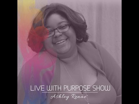 Live With Purpose Show Season 2 Episode 1
