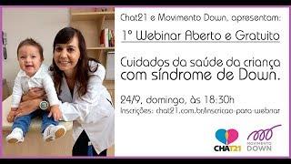 1° Webinar Aberto Cuidados da saúde da criança com síndrome de Down.