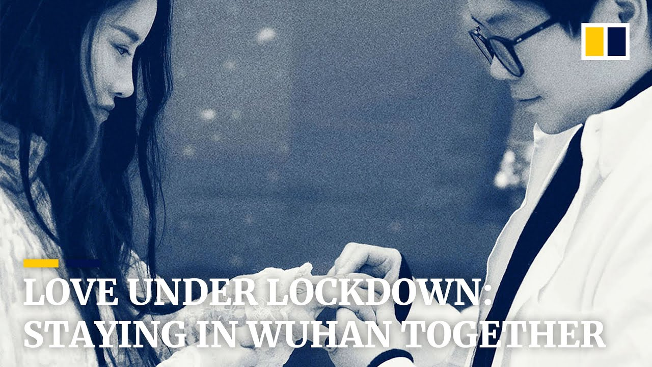 Love under lockdown: staying in Wuhan together