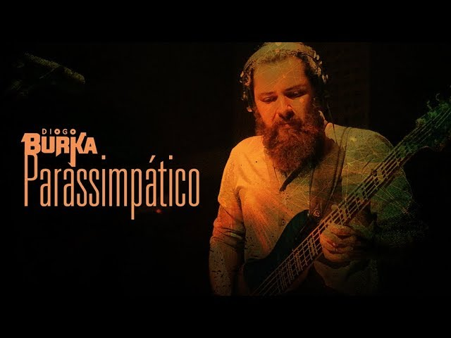 Diogo Burka - Parassimpático (Ao Vivo)