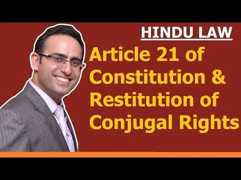 Restitution of Conjugal Rights (Part-4) (Article 21 of Constitution and Restitution)