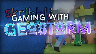 Gaming with GeoStorm | Skribbl.io & Minecraft