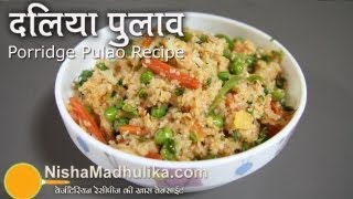 Vegetable Dalia Pulao recipe - Broken Wheat Vegetable Masala recipe