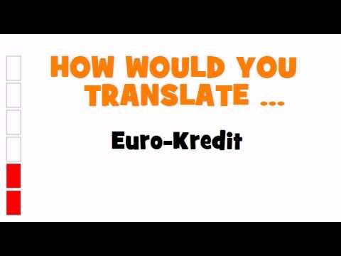 GERMAN TRANSLATION QUIZ = Euro Kredit