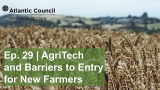 Agriculture technology: Opportunities and challenges for new farmers