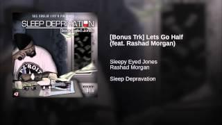 [Bonus Trk] Lets Go Half (feat. Rashad Morgan)