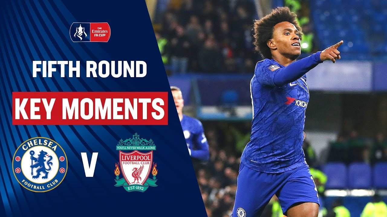 Chelsea Vs Liverpool Key Moments Fifth Round Emirates Fa Cup 19 20 Youtube