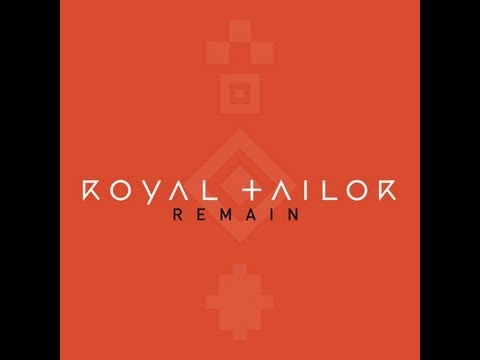 Royal Tailor - Remain [LYRIC Video]