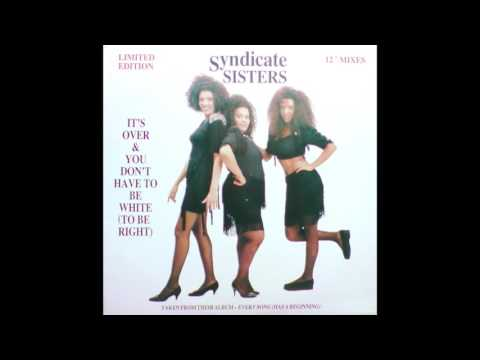 Syndicate Sisters - You Don't Have To Be White (The Beat Mix) (SA 1990)