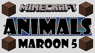 ♪ [FULL SONG] MINECRAFT Animals by Maroon 5 in Note Blocks (Cover/Parody) ♪