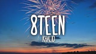 Khalid - 8TEEN (Clean - Lyrics)