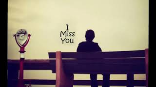 Whatsapp status videos-Miss you-Tamil love songs
